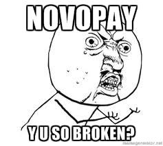 Novopay Y U So Broken
