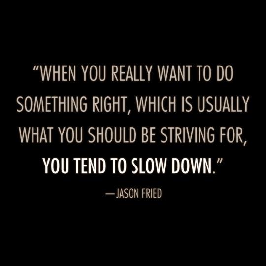 quote_slowDown_Jason_Fried