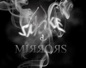 smoke nad mirrors