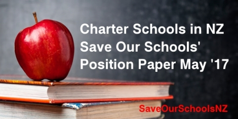 Charter Schools in NZ: Save Our Schools NZ Position Paper, 12 May 2017